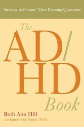 The ADHD Book: Answers to Parents' Most Pressing Questions
