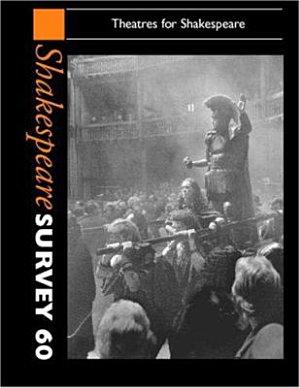 Shakespeare Survey  Volume 60  Theatres for Shakespeare PDF