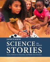 Science Stories: Science Methods for Elementary and Middle School Teachers: Edition 6