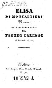Elisa di Montaltieri. Dramma. (Musica di Antonio Granara.)