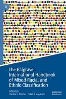 The Palgrave International Handbook of Mixed Racial and Ethnic Classification PDF
