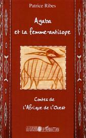 Ayaba et la femme antilope: Contes de l'Afrique de l'ouest