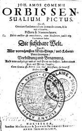 Joh. Amos Comenii Orbis sensualium pictus, hoc est, omnium fundamentalium in mundo rerum, et in vitâ actionum, pictura et nomenclatura [...]