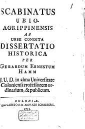 Scabinatus Ubio-Agrippinensis ab urbe condita. Diss.-hist