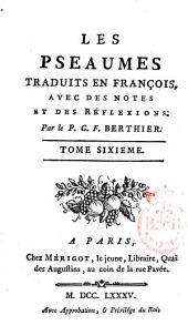 Les Pseaumes traduits en françois, avec des notes et des réflexions. Par le P. G. F. Berthier. Tome premier [-huitieme!: 6