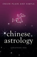 Chinese Astrology  Orion Plain and Simple PDF