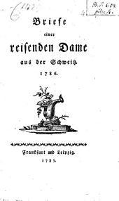 Briefe einer reisenden Dame aus der Schweitz: 1786