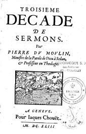 Ministre de la Parole de Dieu à Sedan 1560-1658. Troisième décade de sermons par Pierre Du Moulin