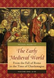 Early Medieval World The From The Fall Of Rome To The Time Of Charlemagne Book PDF