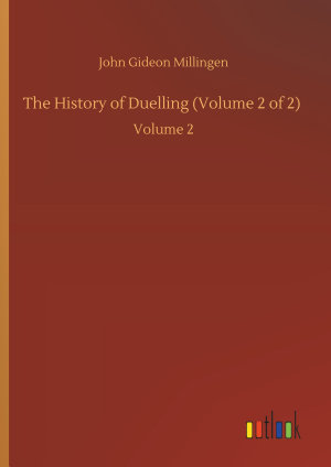 The History of Duelling  Volume 2 of 2  PDF