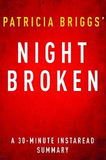 Night Broken by Patricia Briggs   A 30 Minute Summary Book