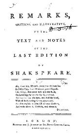 Remarks, critical and illustrative, on the text and notes of the last edition of Shakspeare