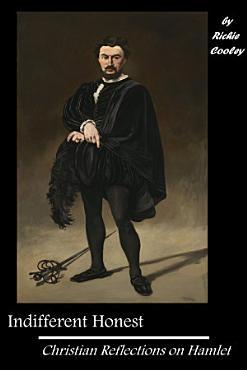 Indifferent Honest Christian Reflections on Hamlet PDF