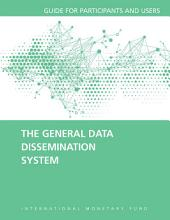 The General Data Dissemination System: Guide for Participants and Users