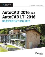 AutoCAD 2016 and AutoCAD LT 2016 No Experience Required PDF