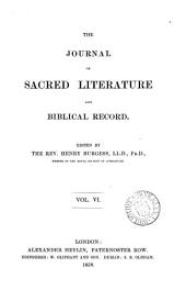 The Journal of sacred literature, ed. by J. Kitto. [Continued as] The Journal of sacred literature and biblical record. [Continued as] The Journal of sacred literature
