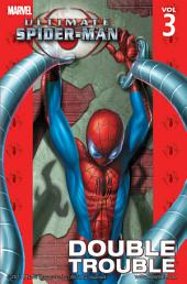 Ultimate Spider-Man Vol.3: Double Trouble