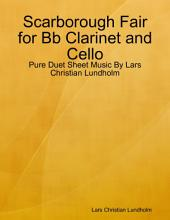 Scarborough Fair for Bb Clarinet and Cello - Pure Duet Sheet Music By Lars Christian Lundholm