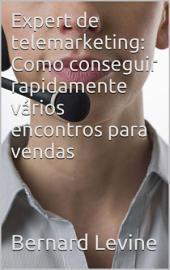 Expert de telemarketing: Como conseguir rapidamente vários encontros para vendas