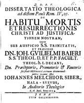 Dissertatio theologica ad dictum Pauli, Rom. IV, 25. de habitu mortis et resurrectionis Christi ad iustificationem nostram