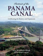 Portrait of the Panama Canal: Celebrating Its History and Expansion