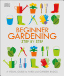 Beginner Gardening Step by Step
