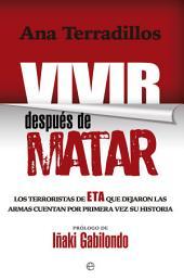 Vivir después de matar: Los terroristas de ETA que dejaron las armas cuentan por primera vez su historia