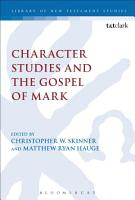 Character Studies and the Gospel of Mark PDF