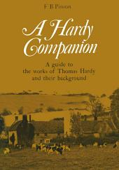 A Hardy Companion: A Guide to the Works of Thomas Hardy