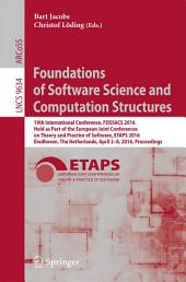 Foundations of Software Science and Computation Structures: 19th International Conference, FOSSACS 2016, Held as Part of the European Joint Conferences on Theory and Practice of Software, ETAPS 2016, Eindhoven, The Netherlands, April 2-8, 2016, Proceedings