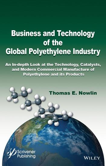 Business and Technology of the Global Polyethylene Industry PDF