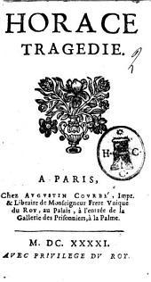 Horace, tragédie: Par le sieur Corneille
