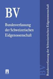 Bundesverfassung der Schweizerischen Eidgenossenschaft - BV 2016