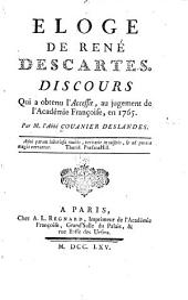 Eloge de René Descartes: Discours qui a obtenu l'accessit, au jugement de l'Académie françoise, en 1765