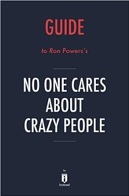 Guide to Ron Powers   s No One Cares About Crazy People by Instaread PDF