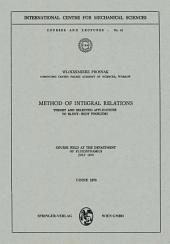 Method of Integral Relations: Theory and Selected Applications to Blunt-Body Problems. Course held at the Department of Fluiddynamics, July 1970