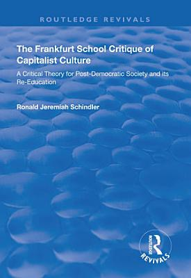 The Frankfurt School Critique of Capitalist Culture
