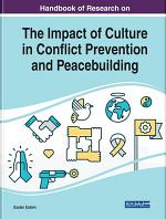Handbook of Research on the Impact of Culture in Conflict Prevention and Peacebuilding