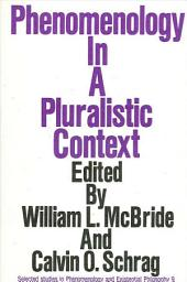 Phenomenology in a Pluralistic Context: Volume 9
