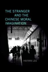 The Stranger and the Chinese Moral Imagination PDF