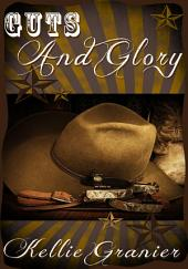 Guts And Glory: Gay Western Erotica: (Adults Only Erotica)