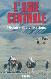 L'Asie centrale: Histoire et civilisations
