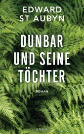 Dunbar und seine Töchter: Roman