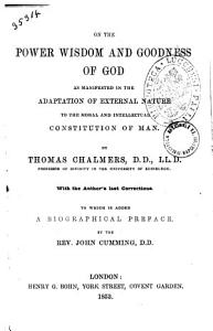 On the Power Wisdom and Goodness of God as Manifested in the Adaptation of External Nature to the Moral and Intellectual Constitution of Man by Thomas Chalmers PDF
