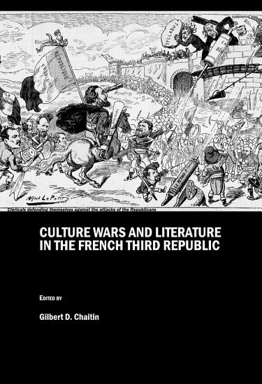 Culture Wars and Literature in the French Third Republic PDF