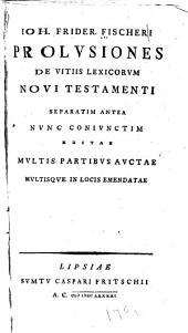 Prolusiones de vitiis lexicorum Novi Testamenti: separatim antea nunc coniunctim editae multis partibus auctae multisque in locis emendatae