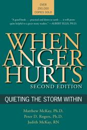 When Anger Hurts: Quieting the Storm Within, Edition 2