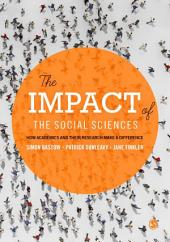 The Impact of the Social Sciences: How Academics and their Research Make a Difference