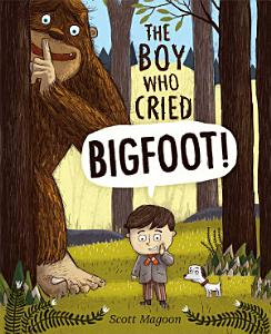 The Boy Who Cried Bigfoot  Book