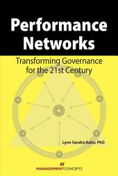 Performance Networks: Transforming Governance for the 21st Century
